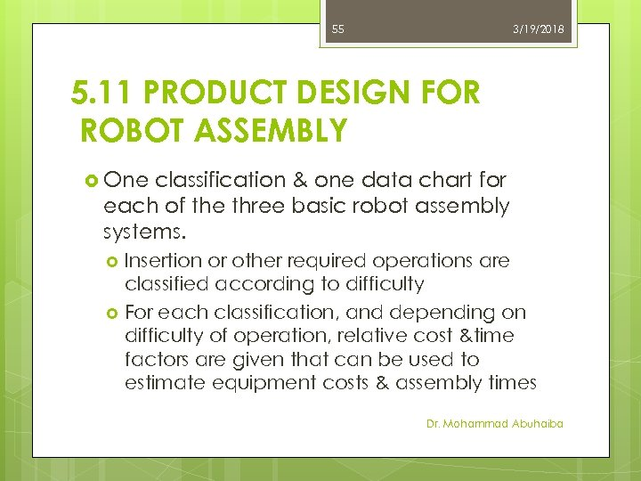 55 3/19/2018 5. 11 PRODUCT DESIGN FOR ROBOT ASSEMBLY One classification & one data