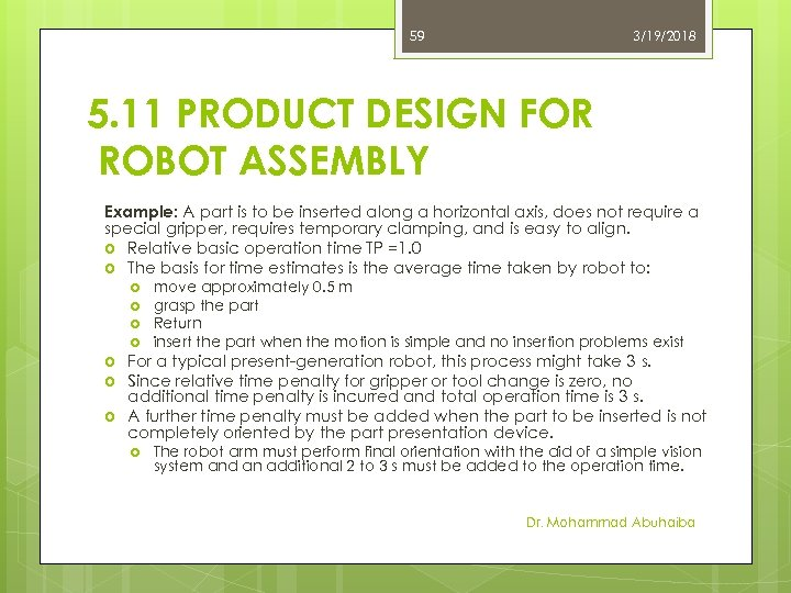 59 3/19/2018 5. 11 PRODUCT DESIGN FOR ROBOT ASSEMBLY Example: A part is to