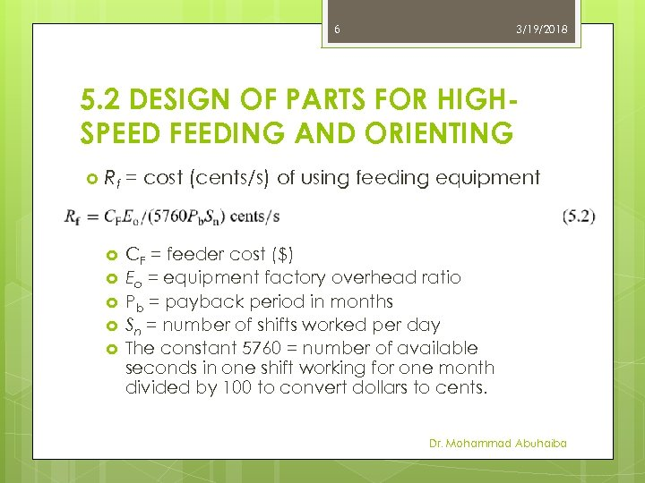6 3/19/2018 5. 2 DESIGN OF PARTS FOR HIGHSPEED FEEDING AND ORIENTING Rf =