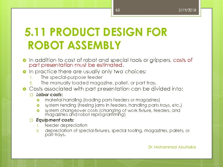 60 3/19/2018 5. 11 PRODUCT DESIGN FOR ROBOT ASSEMBLY In addition to cost of