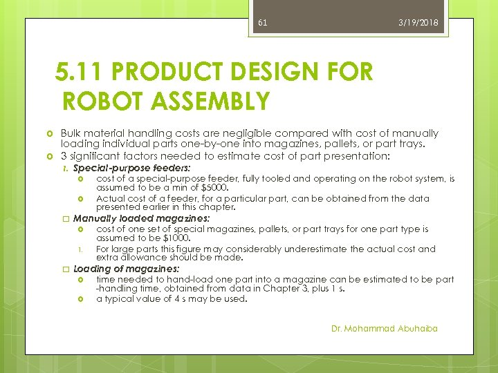 61 3/19/2018 5. 11 PRODUCT DESIGN FOR ROBOT ASSEMBLY Bulk material handling costs are