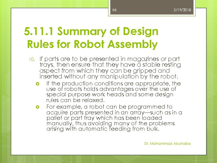 66 3/19/2018 5. 11. 1 Summary of Design Rules for Robot Assembly 10. If