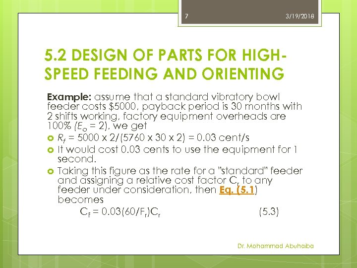 7 3/19/2018 5. 2 DESIGN OF PARTS FOR HIGHSPEED FEEDING AND ORIENTING Example: assume