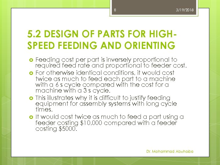 8 3/19/2018 5. 2 DESIGN OF PARTS FOR HIGHSPEED FEEDING AND ORIENTING Feeding cost