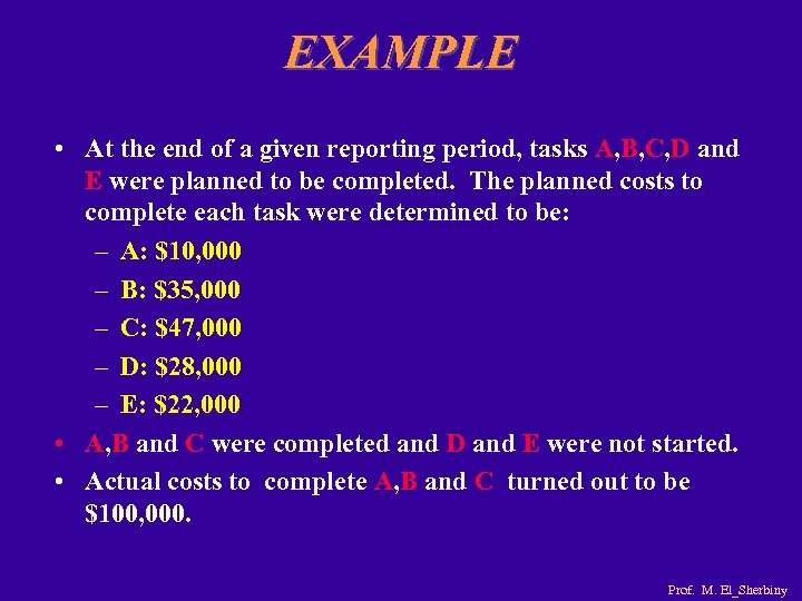 EXAMPLE • At the end of a given reporting period, tasks A, B, C,