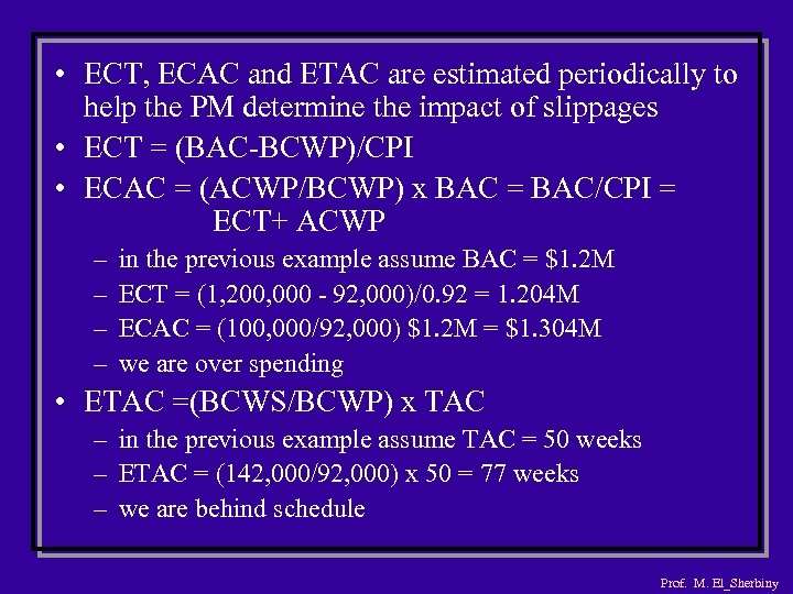 • ECT, ECAC and ETAC are estimated periodically to help the PM determine