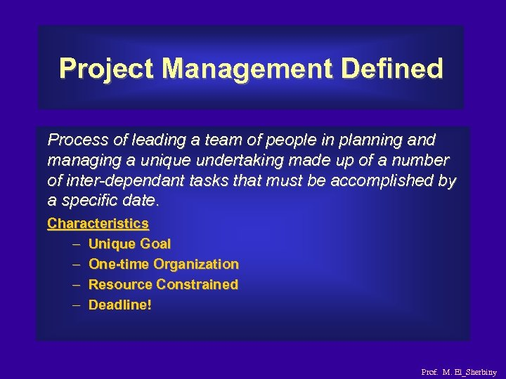 Project Management Defined Process of leading a team of people in planning and managing