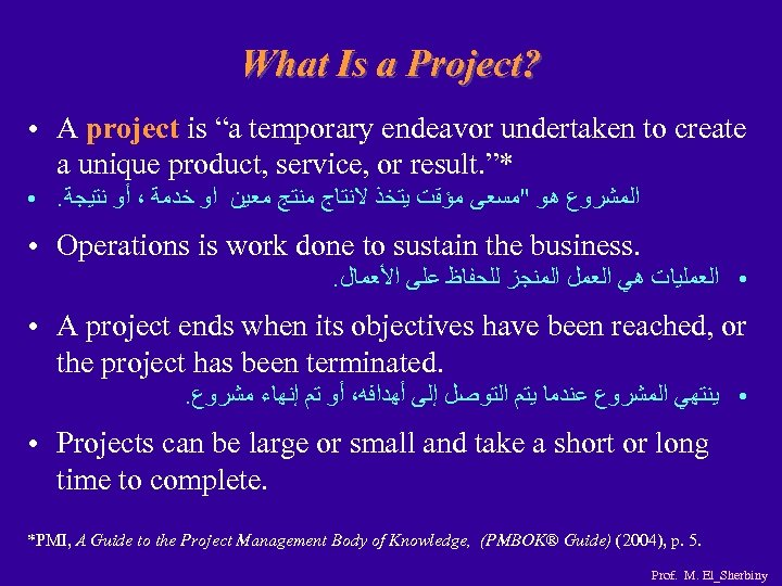 """What Is a Project? ● A project is """"a temporary endeavor undertaken to create"""