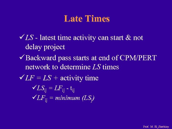 Late Times ü LS - latest time activity can start & not delay project