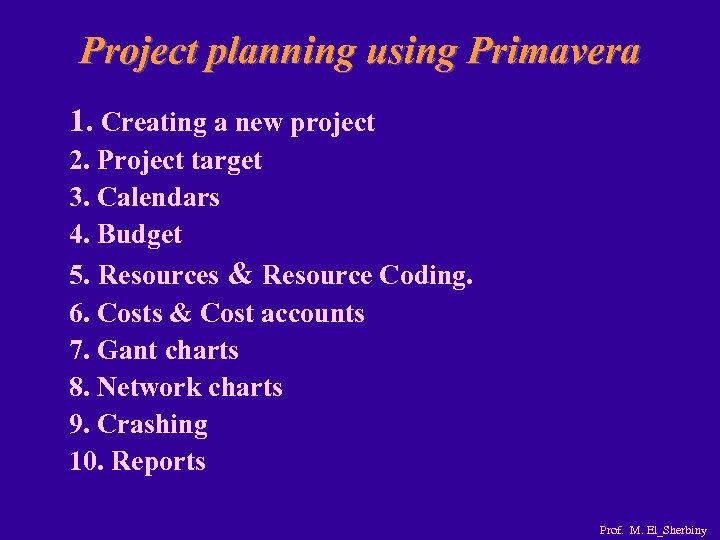 Project planning using Primavera 1. Creating a new project 2. Project target 3. Calendars