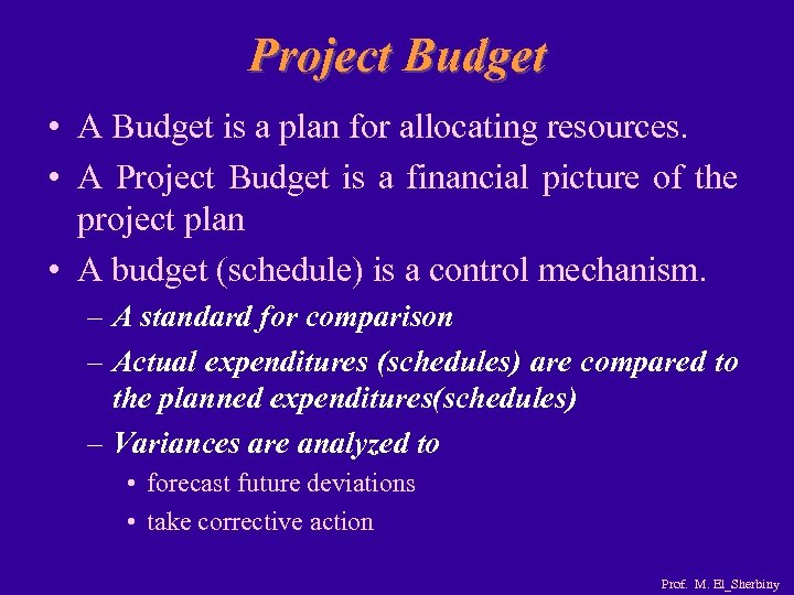 Project Budget • A Budget is a plan for allocating resources. • A Project