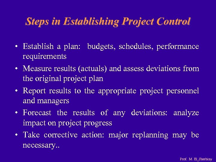 Steps in Establishing Project Control • Establish a plan: budgets, schedules, performance requirements •