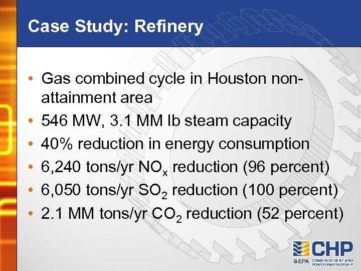 Case Study: Refinery • Gas combined cycle in Houston nonattainment area • 546 MW,
