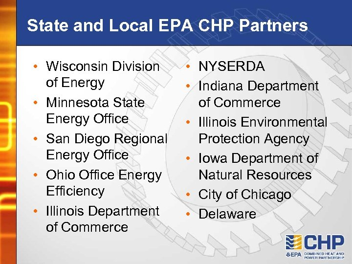 State and Local EPA CHP Partners • Wisconsin Division of Energy • Minnesota State