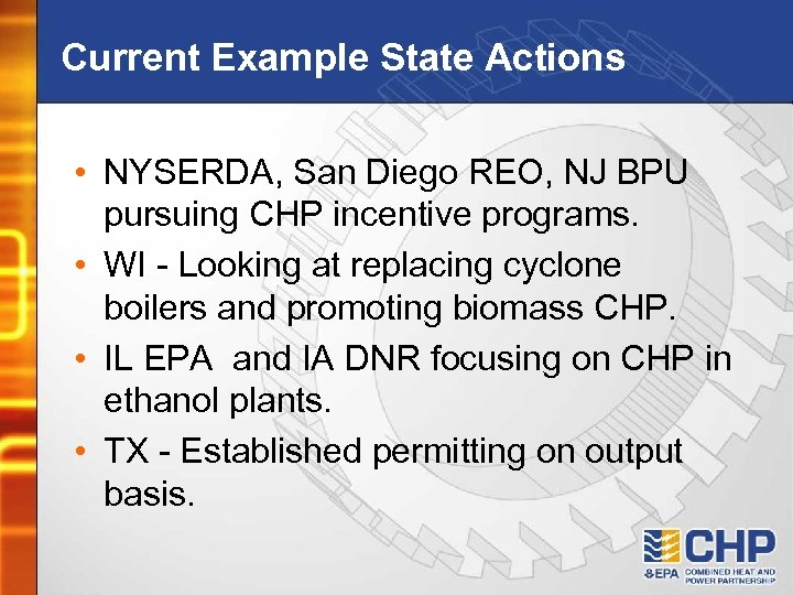 Current Example State Actions • NYSERDA, San Diego REO, NJ BPU pursuing CHP incentive
