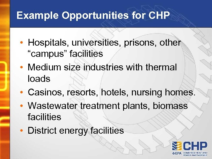 """Example Opportunities for CHP • Hospitals, universities, prisons, other """"campus"""" facilities • Medium size"""