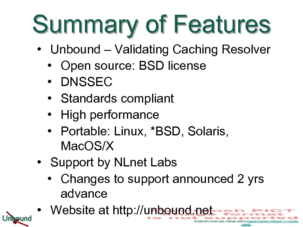 Summary of Features • Unbound – Validating Caching Resolver • Open source: BSD license