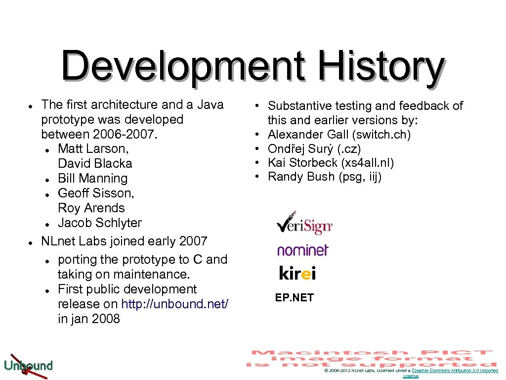 Development History l l The first architecture and a Java prototype was developed between