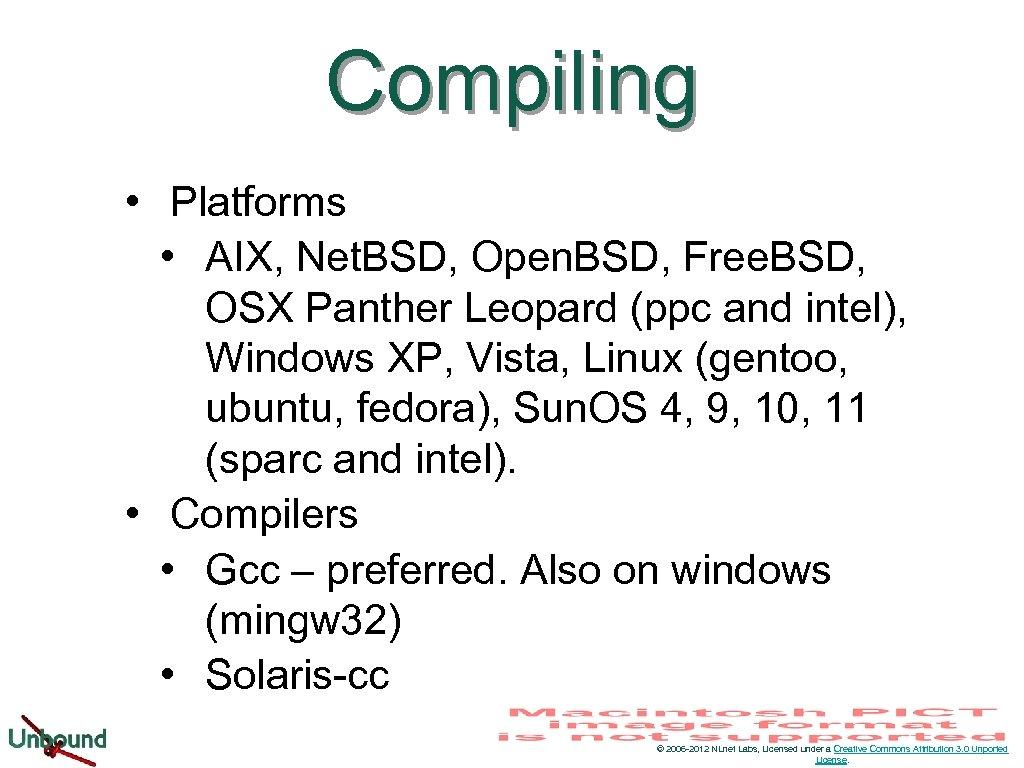 Compiling • Platforms • AIX, Net. BSD, Open. BSD, Free. BSD, OSX Panther Leopard