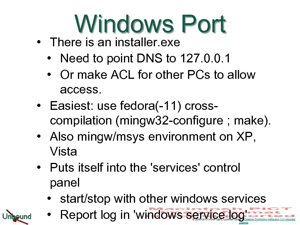 Windows Port • There is an installer. exe • Need to point DNS to
