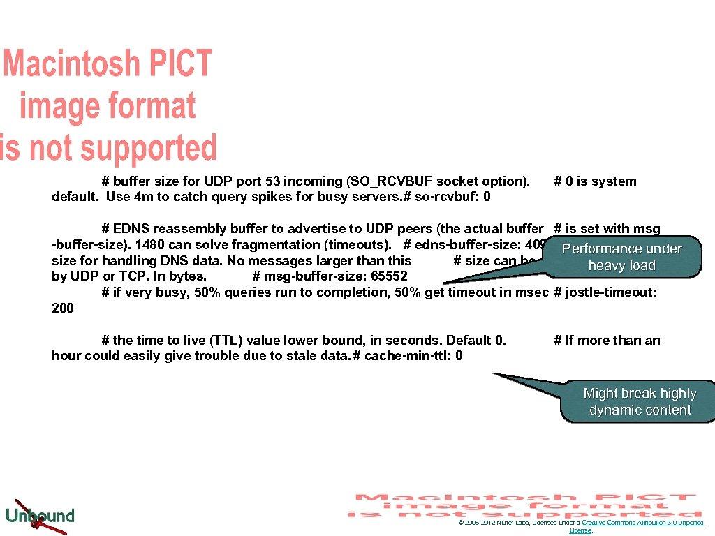 # buffer size for UDP port 53 incoming (SO_RCVBUF socket option). default. Use 4