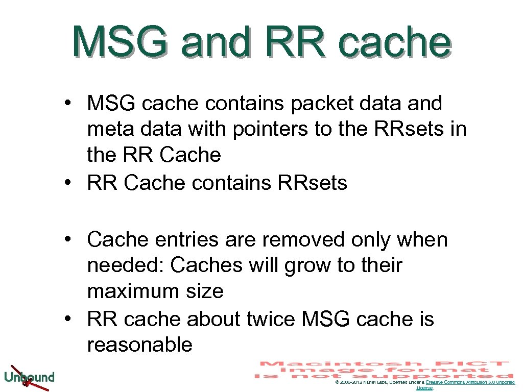 MSG and RR cache • MSG cache contains packet data and meta data with