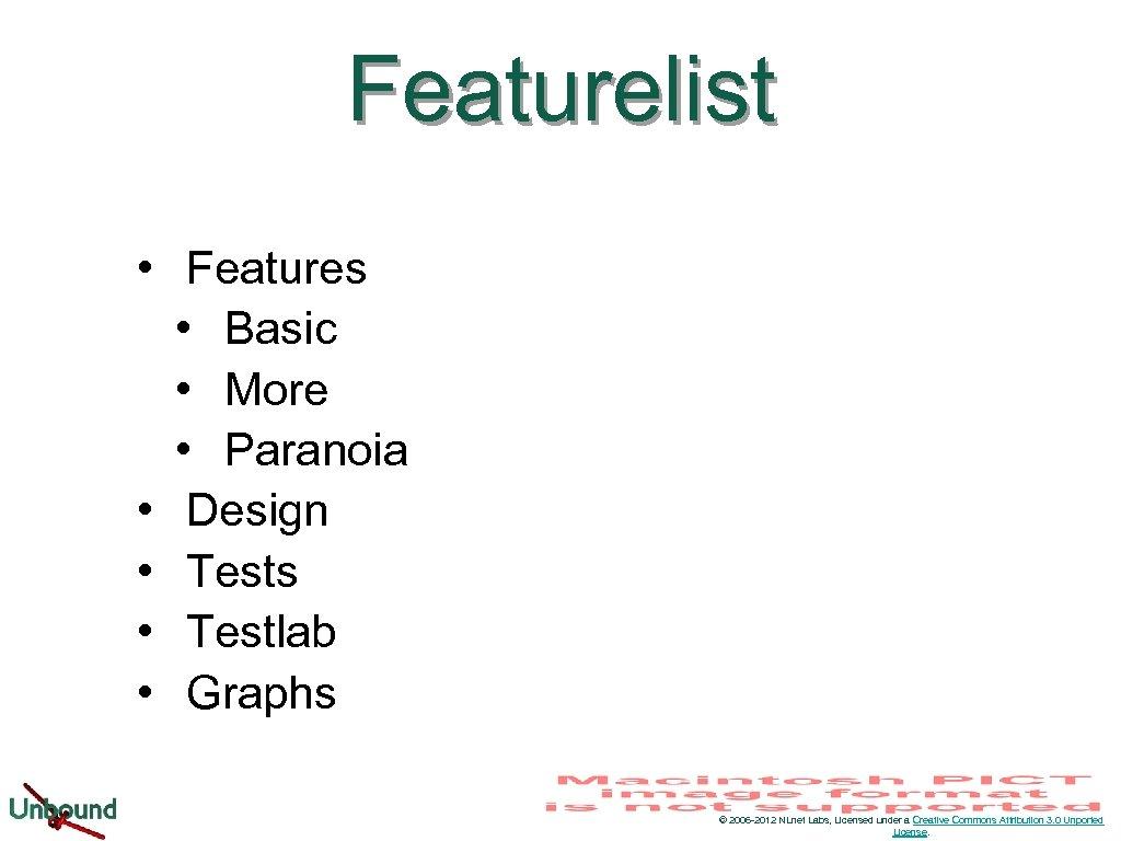 Featurelist • Features • Basic • More • Paranoia • Design • Tests •