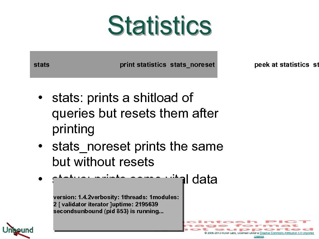Statistics stats print statistics stats_noreset peek at statistics st • stats: prints a shitload