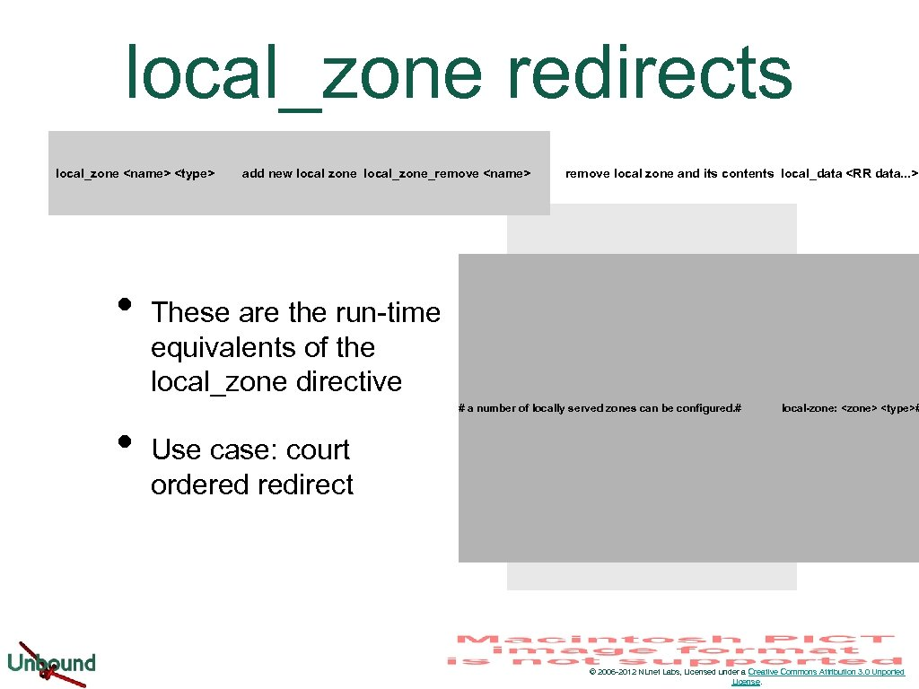 local_zone redirects local_zone <name> <type> • add new local zone local_zone_remove <name> remove local