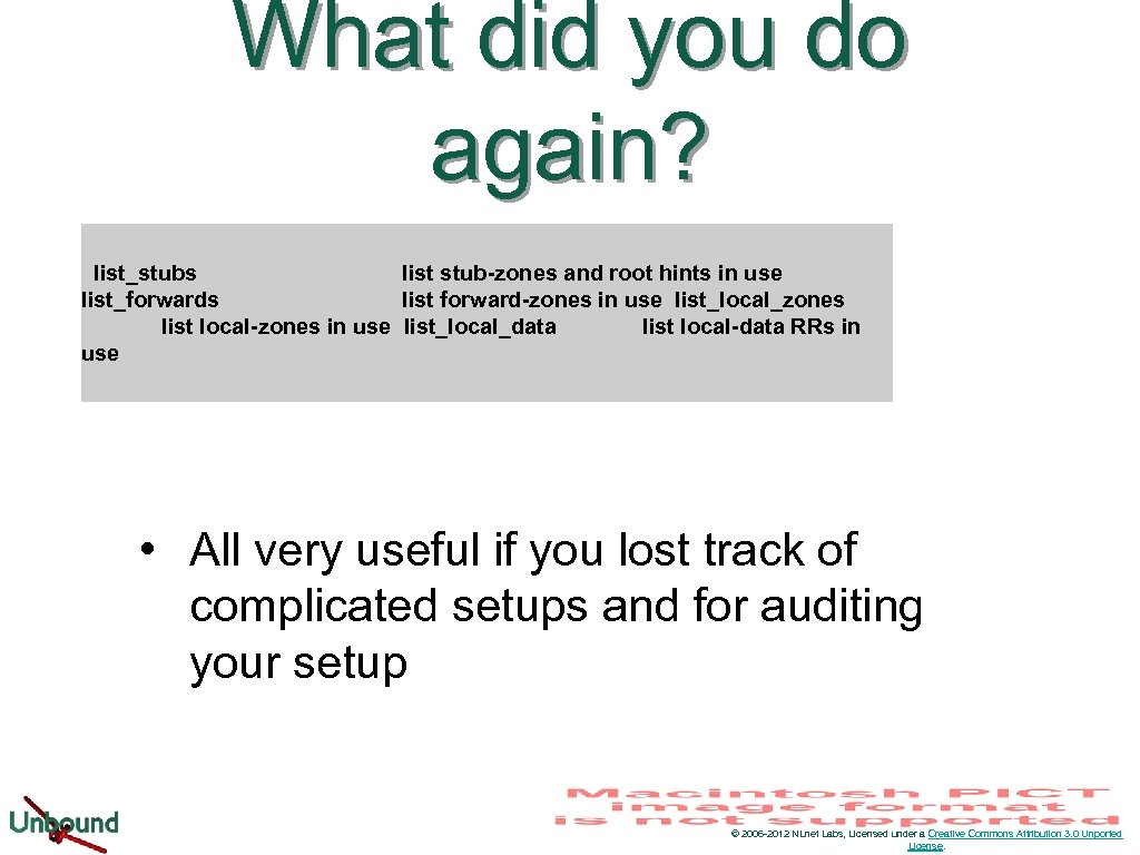 What did you do again? list_stubs list stub-zones and root hints in use list_forwards