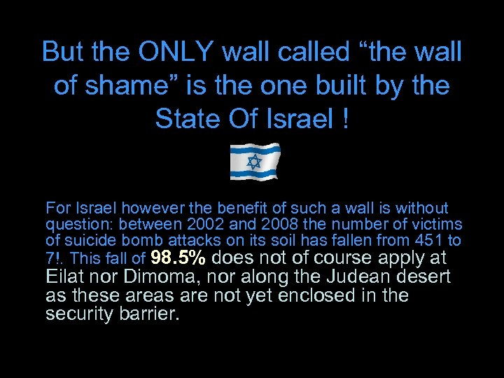 """But the ONLY wall called """"the wall of shame"""" is the one built by"""