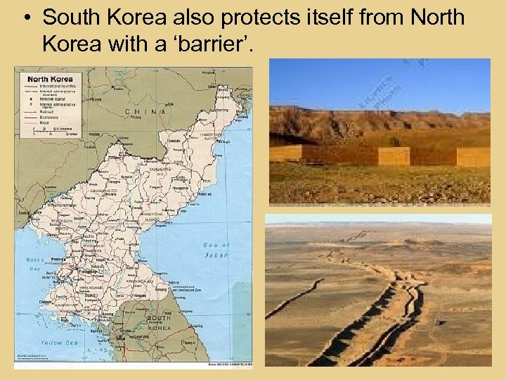 • South Korea also protects itself from North Korea with a 'barrier'.