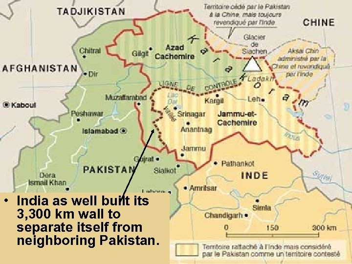 • India as well built its 3, 300 km wall to separate itself
