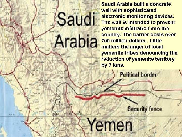 Saudi Arabia built a concrete wall with sophisticated electronic monitoring devices. The wall is