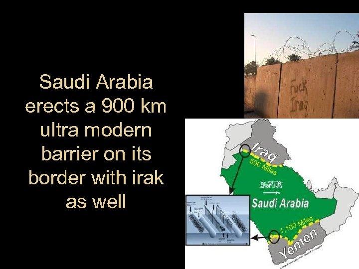 Saudi Arabia erects a 900 km ultra modern barrier on its border with irak