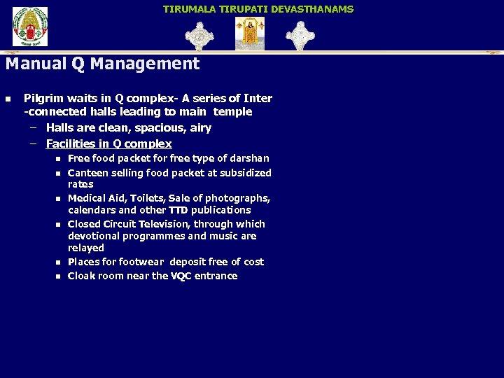 TIRUMALA TIRUPATI DEVASTHANAMS Manual Q Management n Pilgrim waits in Q complex- A series
