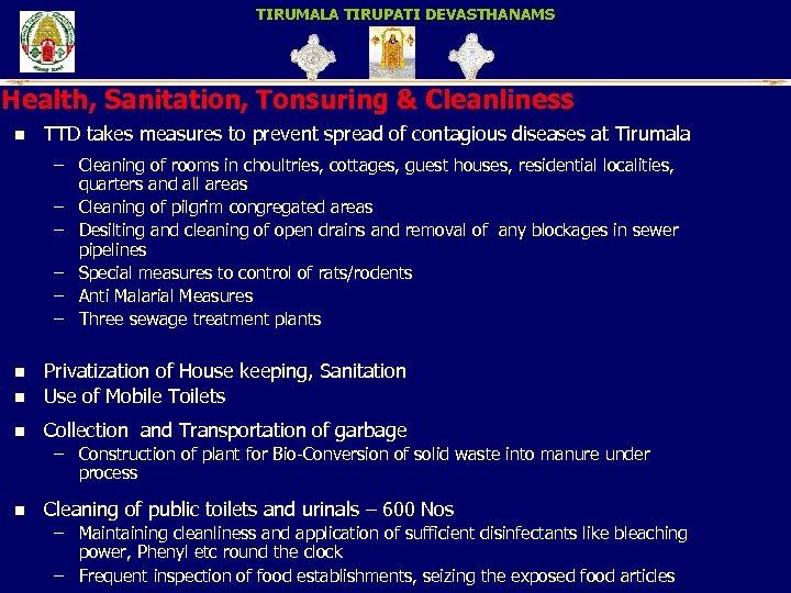 TIRUMALA TIRUPATI DEVASTHANAMS Health, Sanitation, Tonsuring & Cleanliness n TTD takes measures to prevent