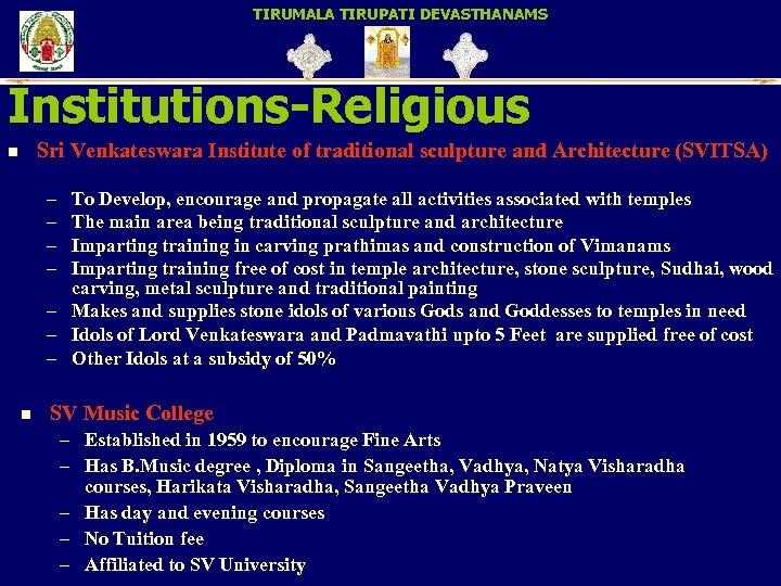 TIRUMALA TIRUPATI DEVASTHANAMS Institutions-Religious Sri Venkateswara Institute of traditional sculpture and Architecture (SVITSA) n