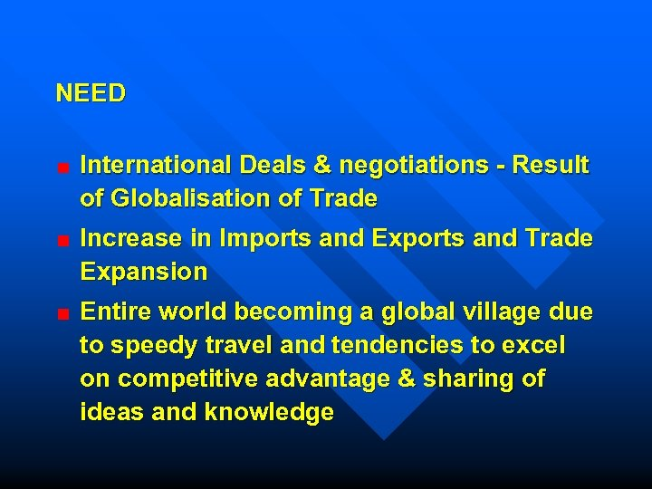 NEED International Deals & negotiations - Result of Globalisation of Trade Increase in Imports