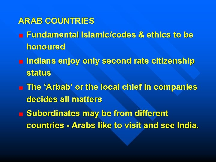 ARAB COUNTRIES Fundamental Islamic/codes & ethics to be honoured Indians enjoy only second rate