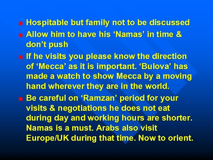Hospitable but family not to be discussed Allow him to have his 'Namas' in
