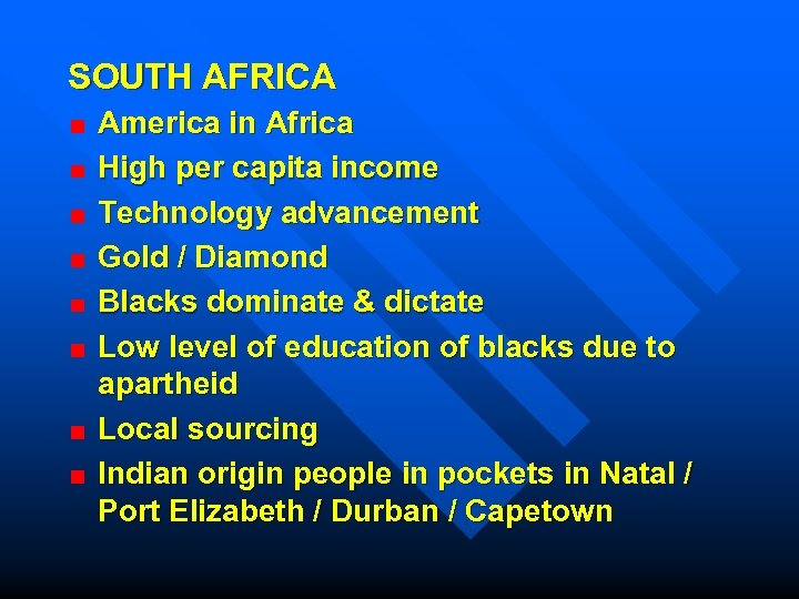 SOUTH AFRICA America in Africa High per capita income Technology advancement Gold / Diamond