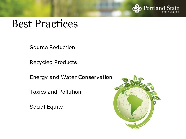 Best Practices Source Reduction Recycled Products Energy and Water Conservation Toxics and Pollution Social
