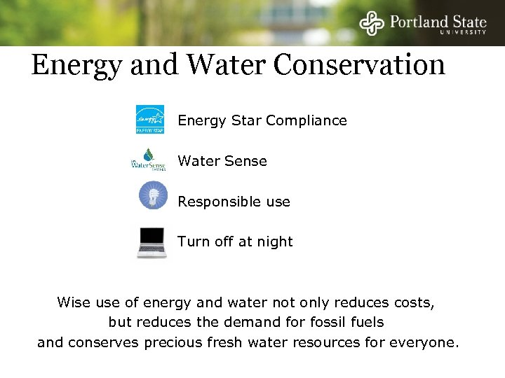 Energy and Water Conservation Energy Star Compliance Water Sense Responsible use Turn off at