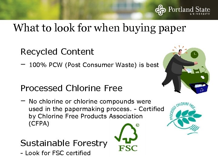 What to look for when buying paper Recycled Content – 100% PCW (Post Consumer
