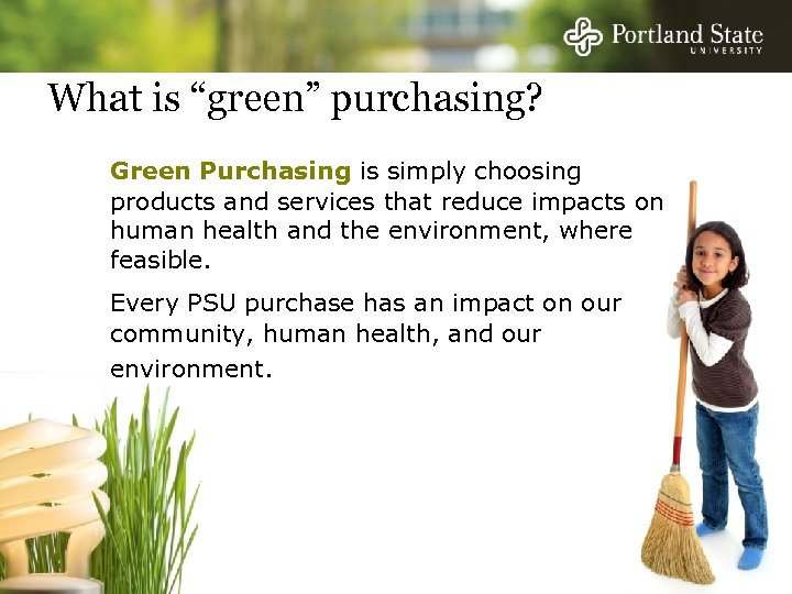 """What is """"green"""" purchasing? Green Purchasing is simply choosing products and services that reduce"""