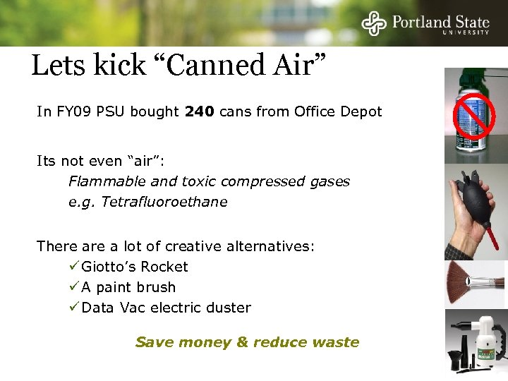 """Lets kick """"Canned Air"""" In FY 09 PSU bought 240 cans from Office Depot"""