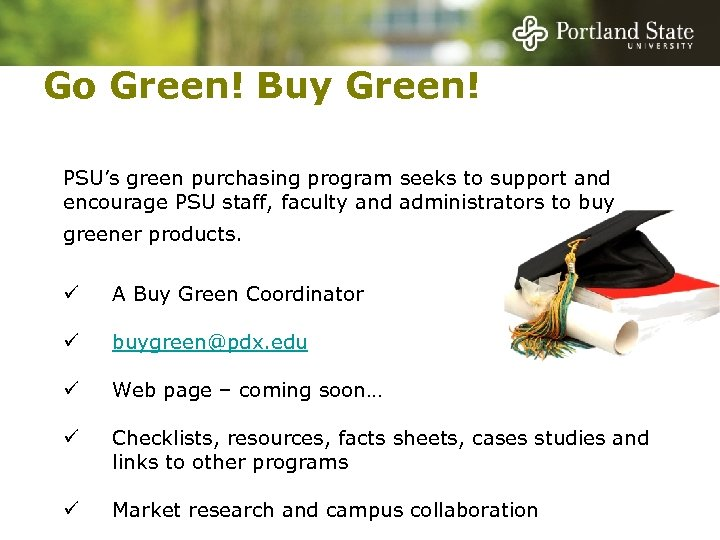 Go Green! Buy Green! PSU's green purchasing program seeks to support and encourage PSU