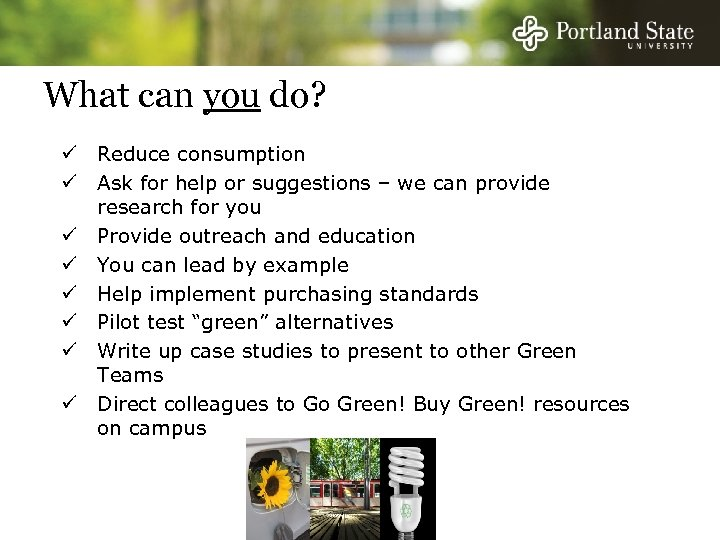 What can you do? ü Reduce consumption ü Ask for help or suggestions –