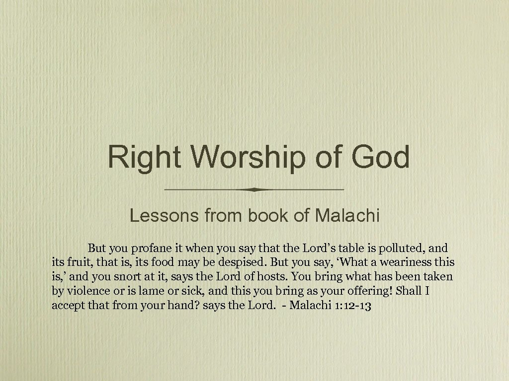Right Worship of God Lessons from book of Malachi But you profane it when
